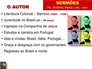 SERMÕES Pe. Antônio Vieira  (1608 – 1697)
