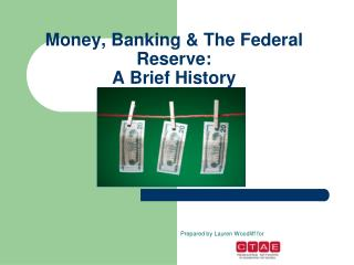 Money, Banking & The Federal Reserve: A Brief History