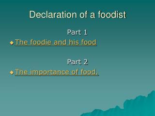 Declaration of a foodist