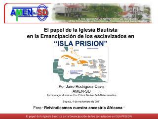 """El papel de la Iglesia Bautista  en la Emancipación de los esclavizados en """"ISLA PRISION"""""""