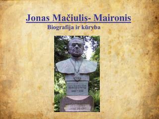 Jonas Mačiulis- Maironis Biografija ir kūryba
