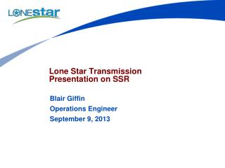 Lone Star Transmission Presentation on SSR
