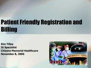 Patient Friendly Registration and Billing