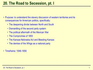20. The Road to Secession, pt. I