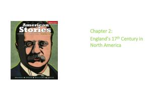 Chapter 2: England�s 17 th  Century in North America