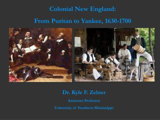 Colonial New England:  From Puritan to Yankee, 1630-1700