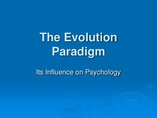 The Evolution Paradigm