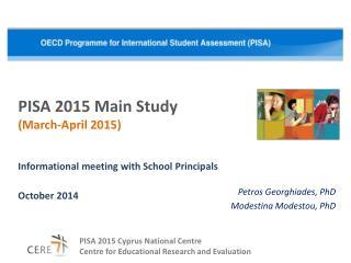 PISA 2015 Main Study ( March-April  201 5 )