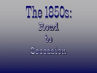 The 1850s: