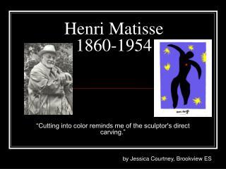 Henri Matisse 1860-1954