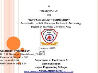 A  PRESENTATION ON �SURFACE MOUNT TECHNOLOGY�