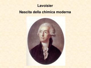 Lavoisier Nascita della chimica moderna
