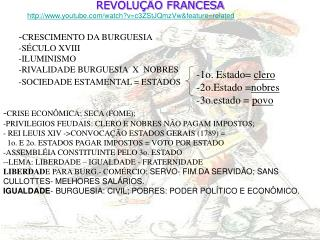 REVOLUÇÃO FRANCESA youtube/watch?v=c3ZStJQmzVw&feature=related