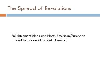 The Spread of Revolutions