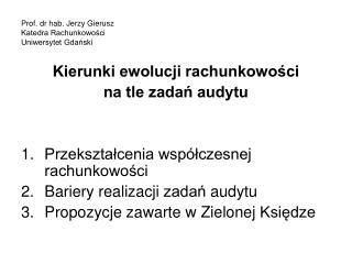 Prof. dr hab. Jerzy Gierusz Katedra Rachunkowości Uniwersytet Gdański