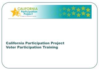 California Participation Project Voter Participation Training