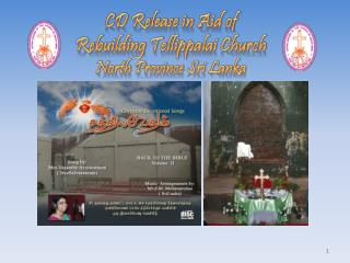 CD Release in Aid of  Rebuilding Tellippalai Church  North Province Sri Lanka