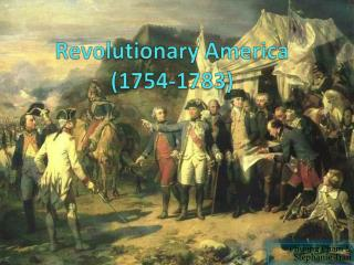 Revolutionary America  (1754-1783)