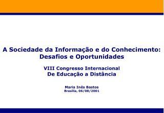 A Sociedade da Informa��o e do Conhecimento: Desafios e Oportunidades