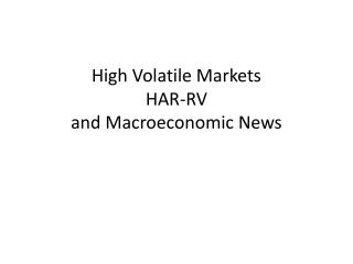 High Volatile Markets HAR-RV and Macroeconomic News