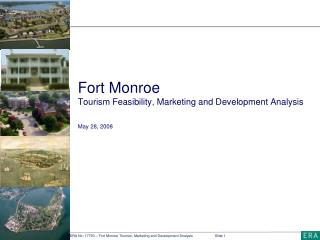 Fort Monroe  Tourism Feasibility, Marketing and Development Analysis May 28, 2008