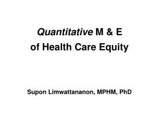 Quantitative  M & E  of Health Care Equity