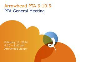Arrowhead PTA 6.10.5 PTA General Meeting