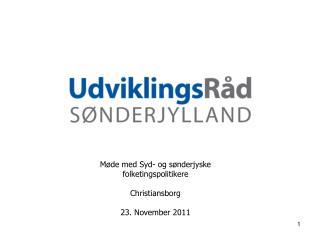 Møde med Syd- og sønderjyske folketingspolitikere Christiansborg 23. November 2011