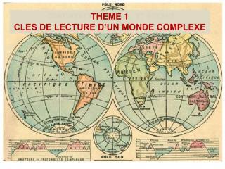 THEME 1 CLES DE LECTURE D'UN MONDE COMPLEXE