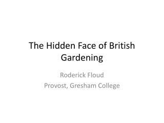 The Hidden Face of British Gardening