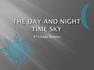 The Day and Night Time Sky
