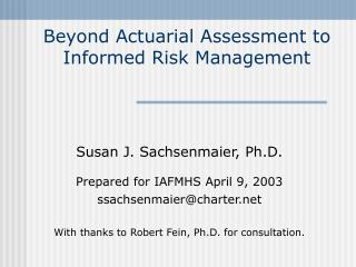 Beyond Actuarial Assessment to Informed Risk Management