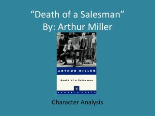 Death of a Salesman  By: Arthur Miller