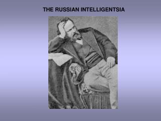THE RUSSIAN INTELLIGENTSIA