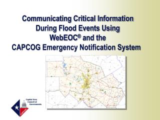 Communicating Critical Information During Flood Events Using  WebEOC  and the CAPCOG Emergency Notification System