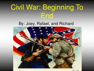 Civil War: Beginning To End