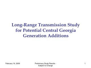Long-Range Transmission Study  for Potential Central Georgia  Generation Additions