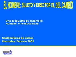 Confamiliares de Caldas Manizales, Febrero 2002