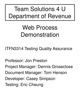 Team Solutions 4 U  Department of Revenue Web Process Demonstration