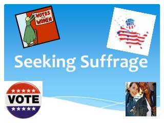 Seeking Suffrage