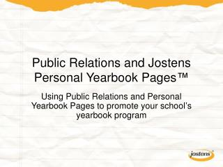 Public Relations and Jostens Personal Yearbook Pages ™