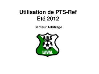 Utilisation de PTS-Ref Été 2012