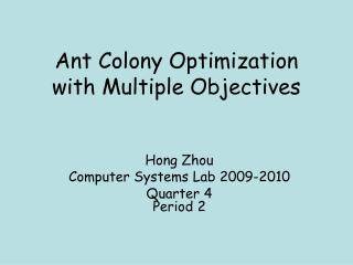 Ant Colony Optimization with Multiple Objectives