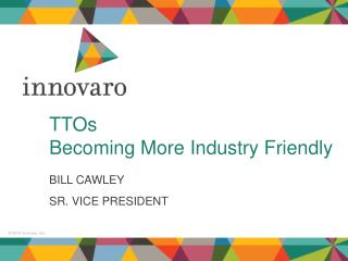 TTOs  Becoming More Industry Friendly