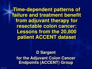 D Sargent  for the Adjuvant Colon Cancer Endpoints (ACCENT) Group