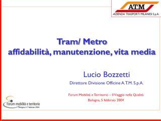 Tram/ Metro affidabilità, manutenzione, vita media