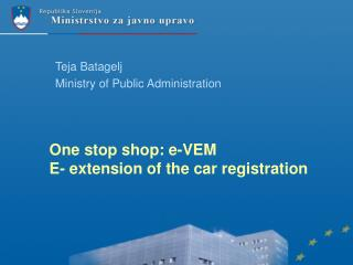 One stop shop: e-VEM  E- extension o f  the  car  registration