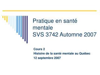 Pratique en santé mentale SVS 3742 Automne 2007