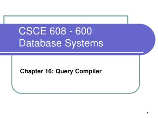 CSCE 608  -  600  Database Systems