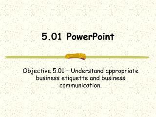 5.01 PowerPoint